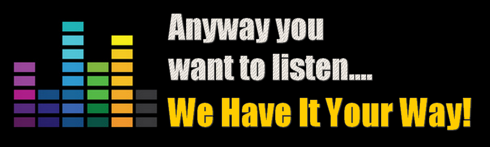 We Have It Your Way at GreatGold.fm.