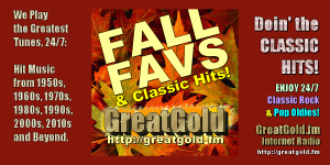 GreatGold Plays The Greats from 1950s thru 2010s and Beyond, 24/7.