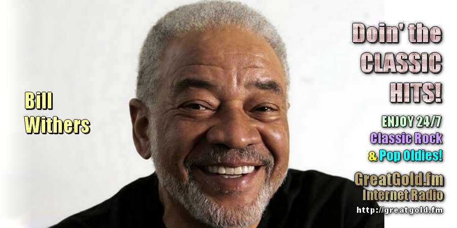 1970's Singer-Songwriter Bill Withers was Born July, 1938 in Slab Fork, West Virginia.